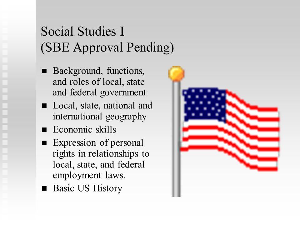 Social Studies I (SBE Approval Pending)