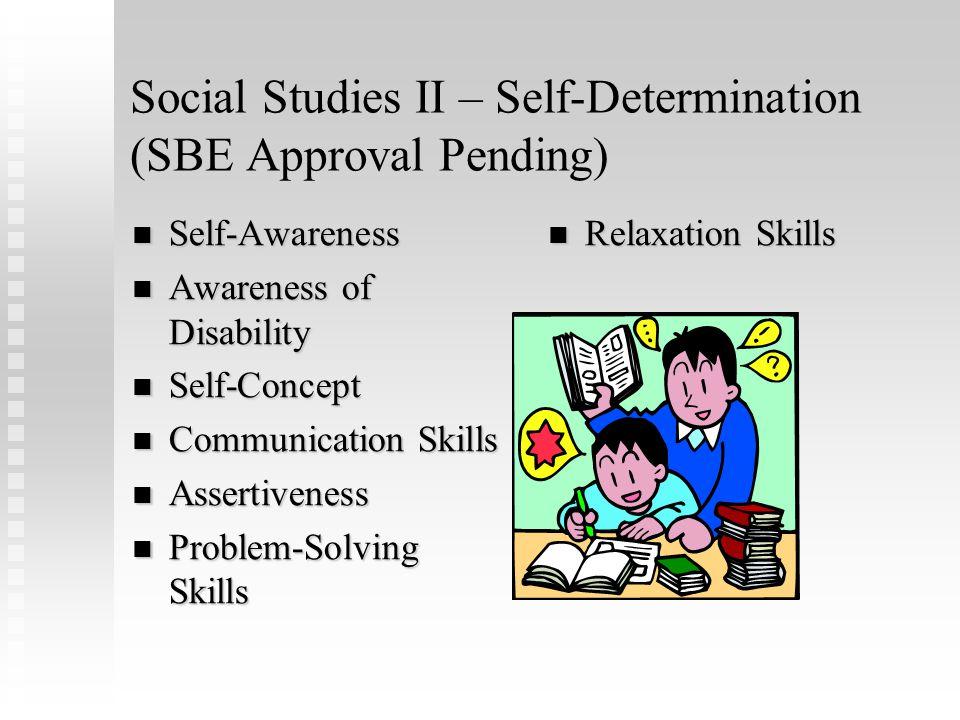 Social Studies II – Self-Determination (SBE Approval Pending)