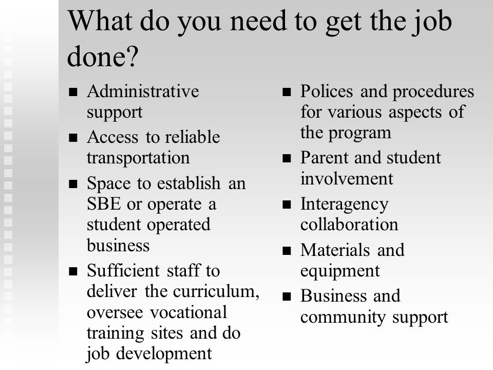 What do you need to get the job done