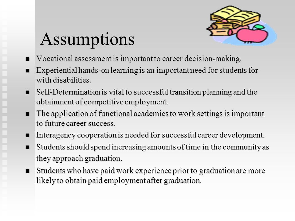 Assumptions Vocational assessment is important to career decision-making.
