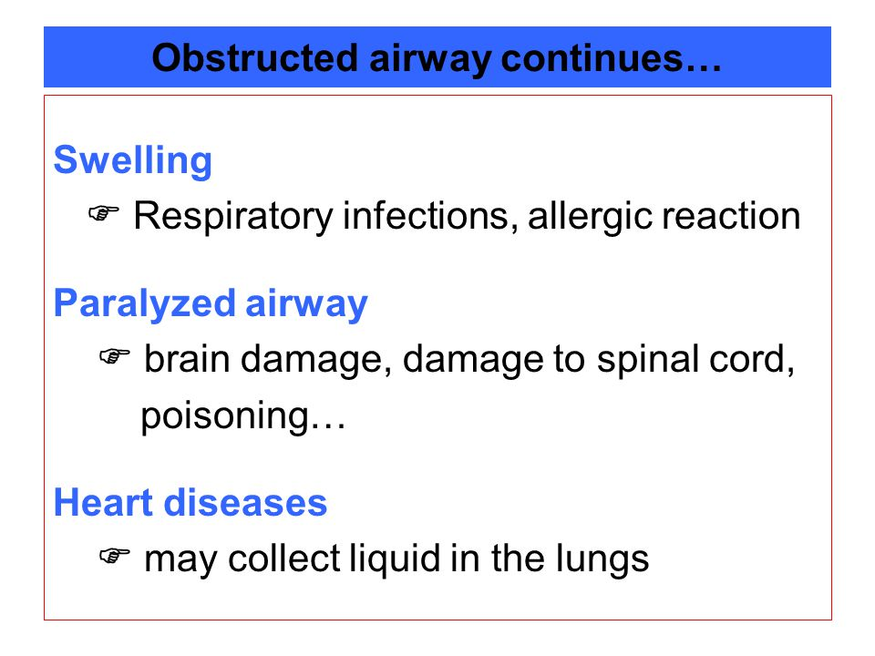 Obstructed airway continues…