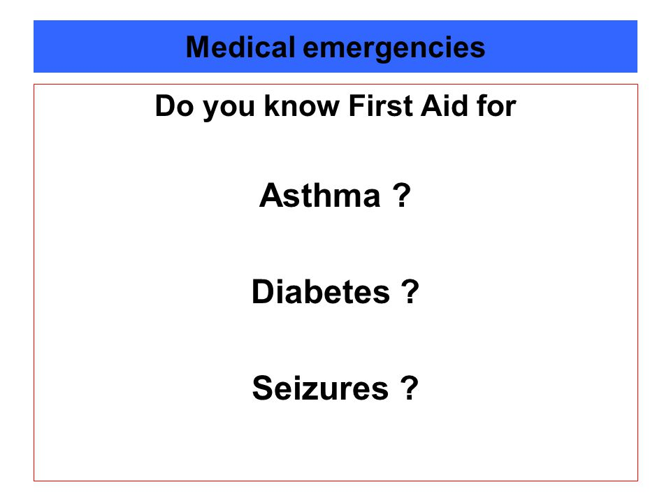 Do you know First Aid for