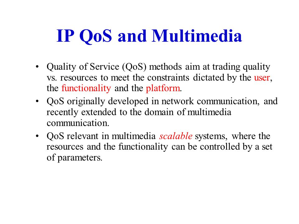 IP QoS and Multimedia