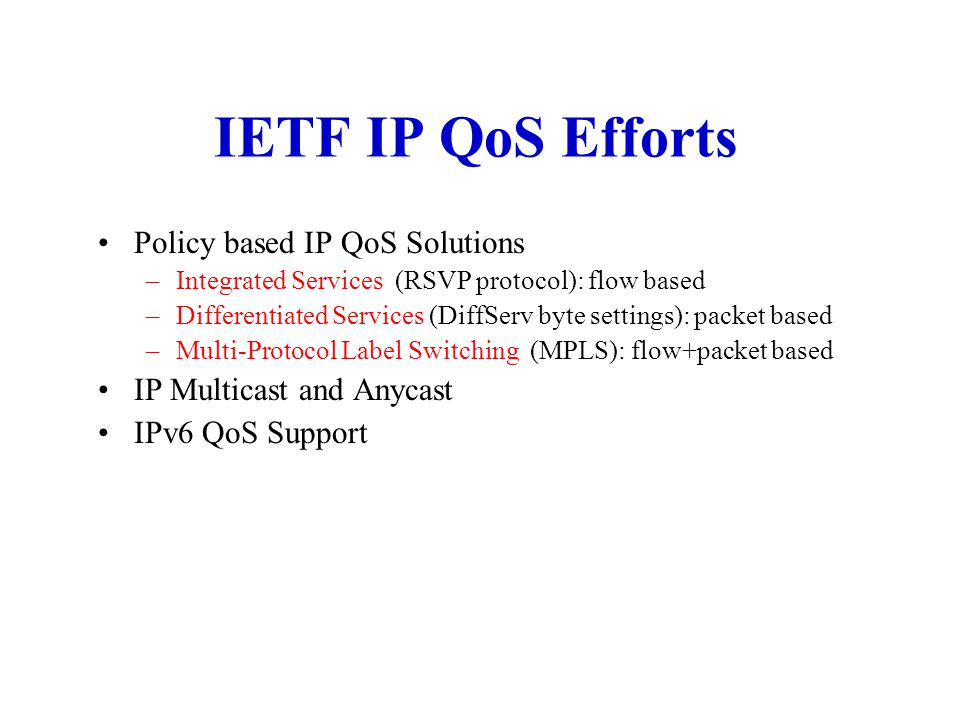 IETF IP QoS Efforts Policy based IP QoS Solutions