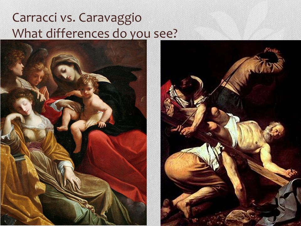 Carracci vs. Caravaggio What differences do you see