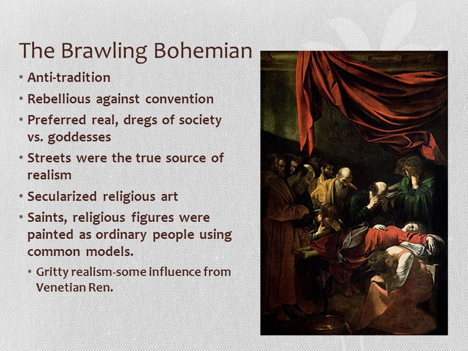 The Brawling Bohemian Anti-tradition Rebellious against convention