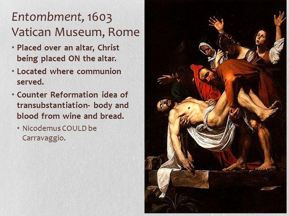 Entombment, 1603 Vatican Museum, Rome