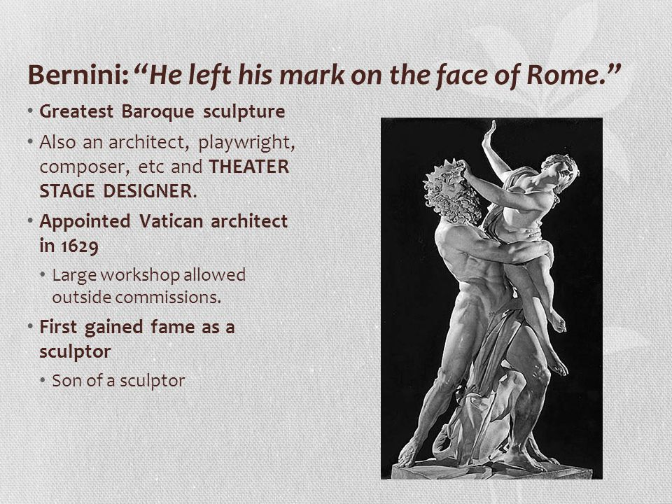 Bernini: He left his mark on the face of Rome.