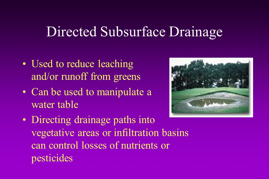 Directed Subsurface Drainage