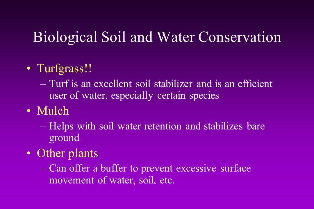 Biological Soil and Water Conservation