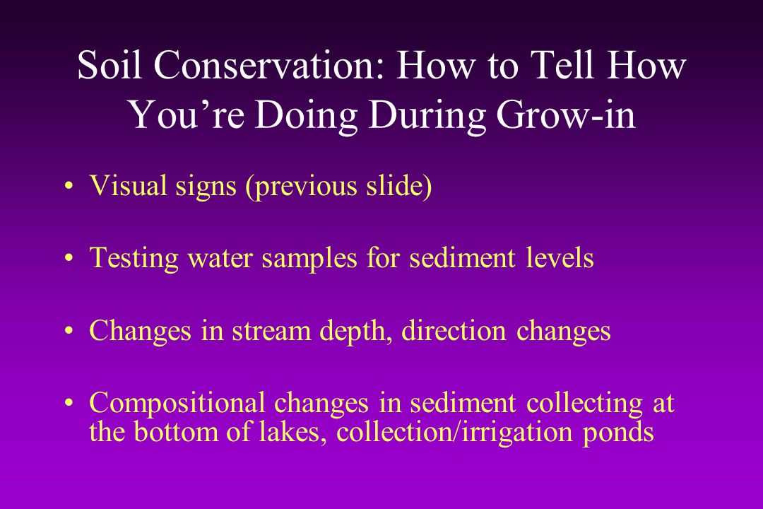 Soil Conservation: How to Tell How You're Doing During Grow-in