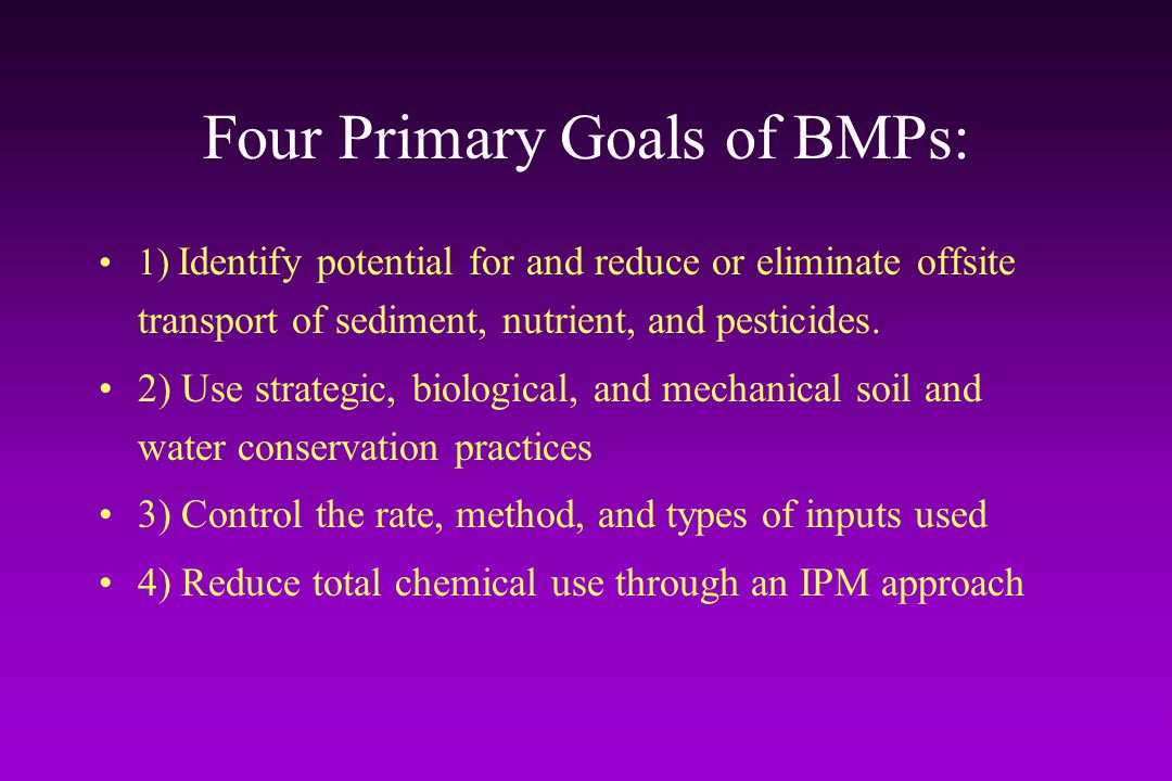 Four Primary Goals of BMPs: