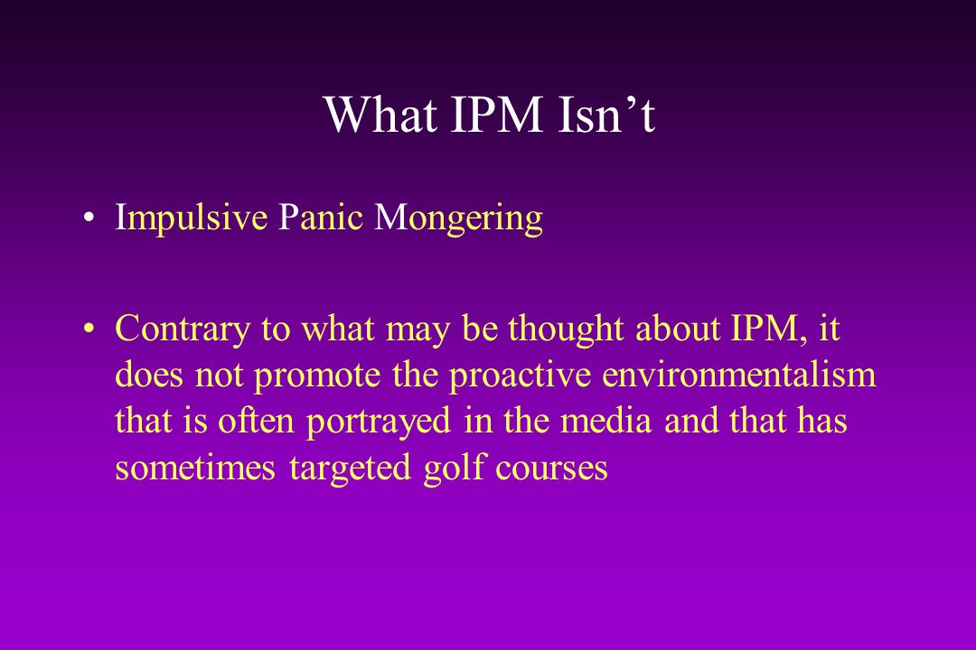 What IPM Isn't Impulsive Panic Mongering