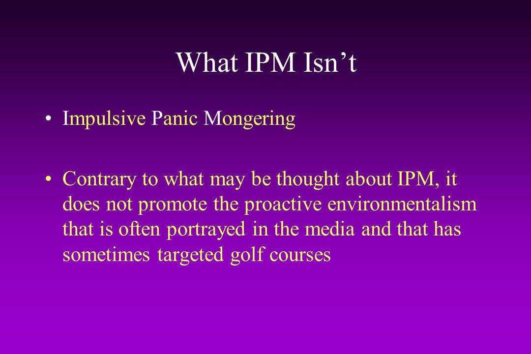 What IPM Isn't Impulsive Panic Mongering