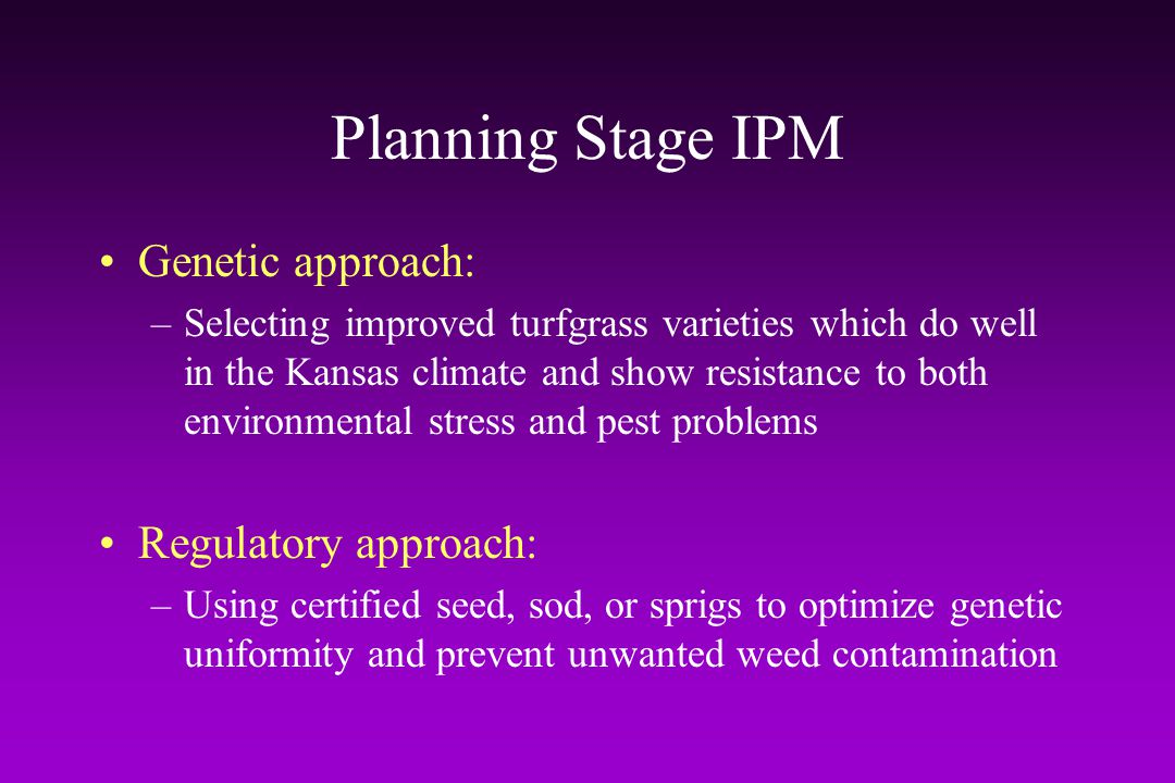 Planning Stage IPM Genetic approach: Regulatory approach: