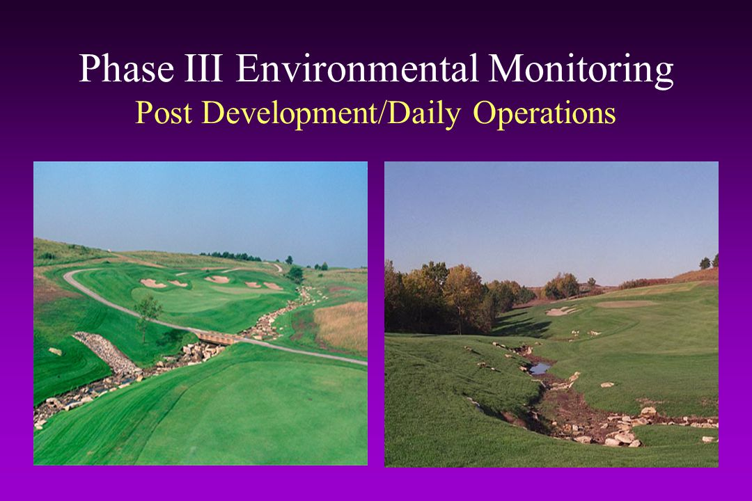 Phase III Environmental Monitoring Post Development/Daily Operations