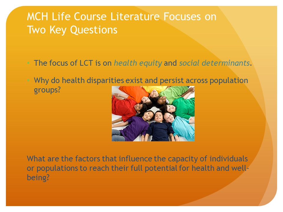 MCH Life Course Literature Focuses on Two Key Questions