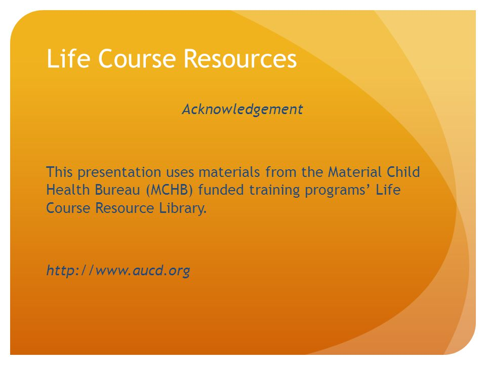 Life Course Resources