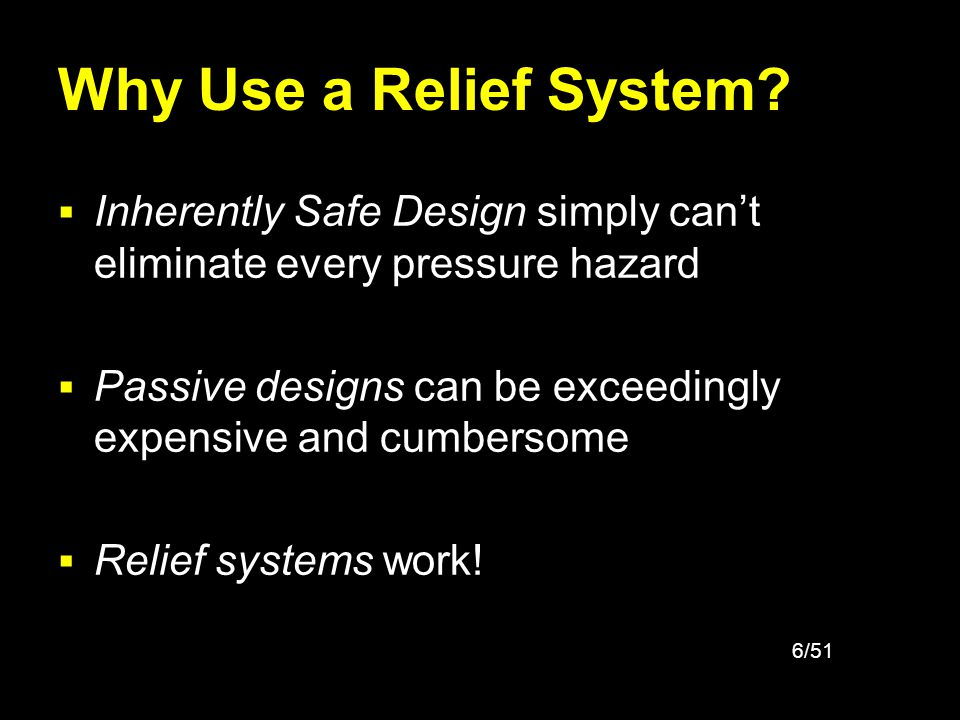 Why Use a Relief System Inherently Safe Design simply can't eliminate every pressure hazard.