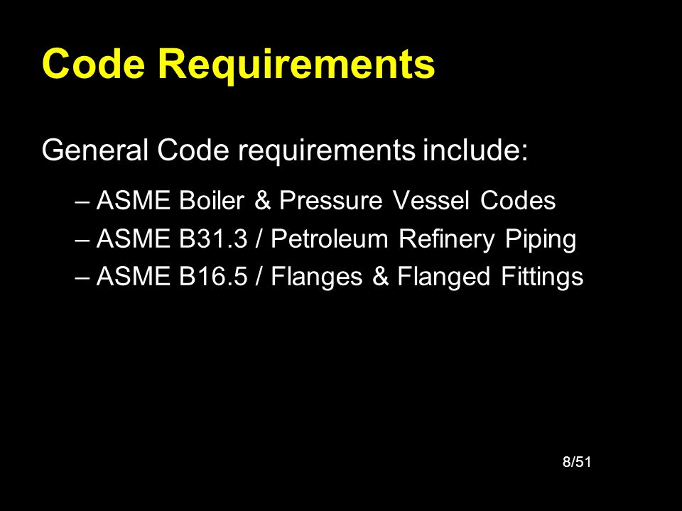 Code Requirements General Code requirements include: