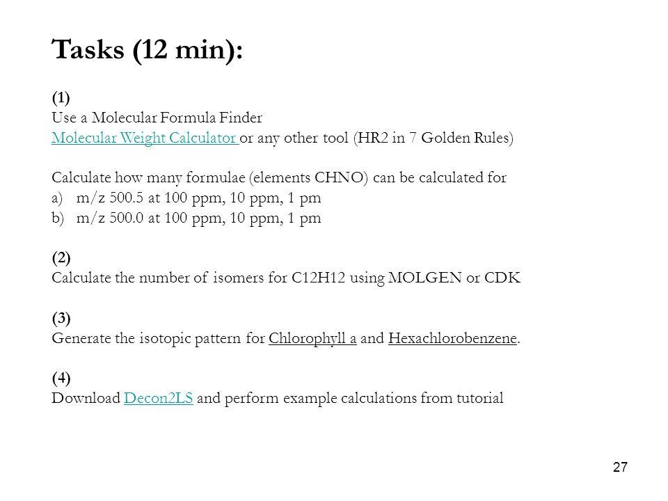 Tasks (12 min): (1) Use a Molecular Formula Finder