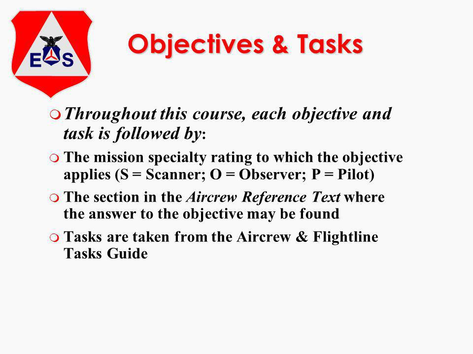 Objectives & Tasks Throughout this course, each objective and task is followed by: