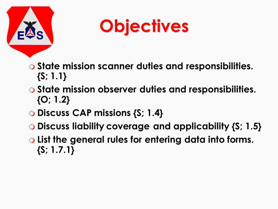 Objectives State mission scanner duties and responsibilities. {S; 1.1}