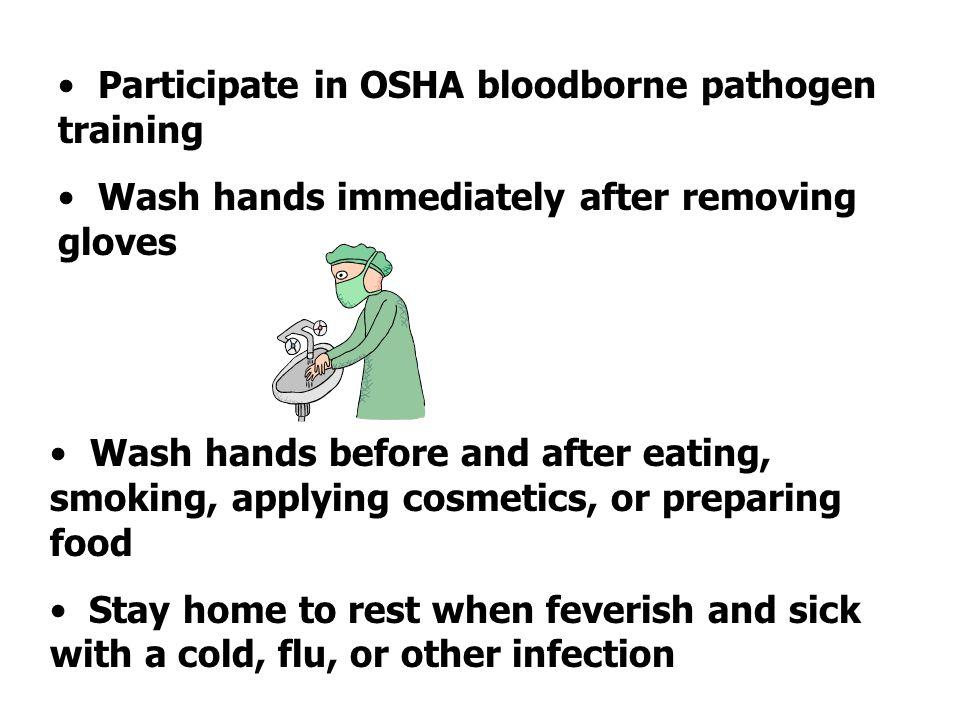 Participate in OSHA bloodborne pathogen training