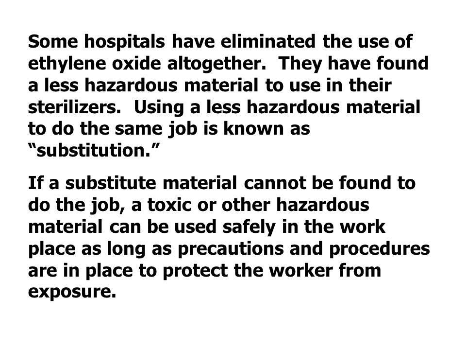 Some hospitals have eliminated the use of ethylene oxide altogether