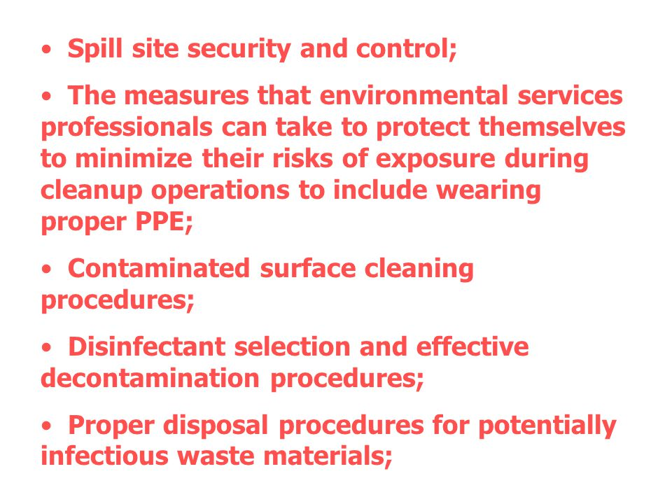 Spill site security and control;