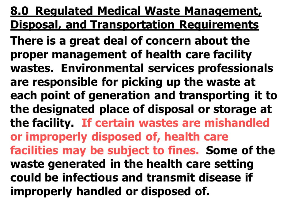 8.0 Regulated Medical Waste Management, Disposal, and Transportation Requirements