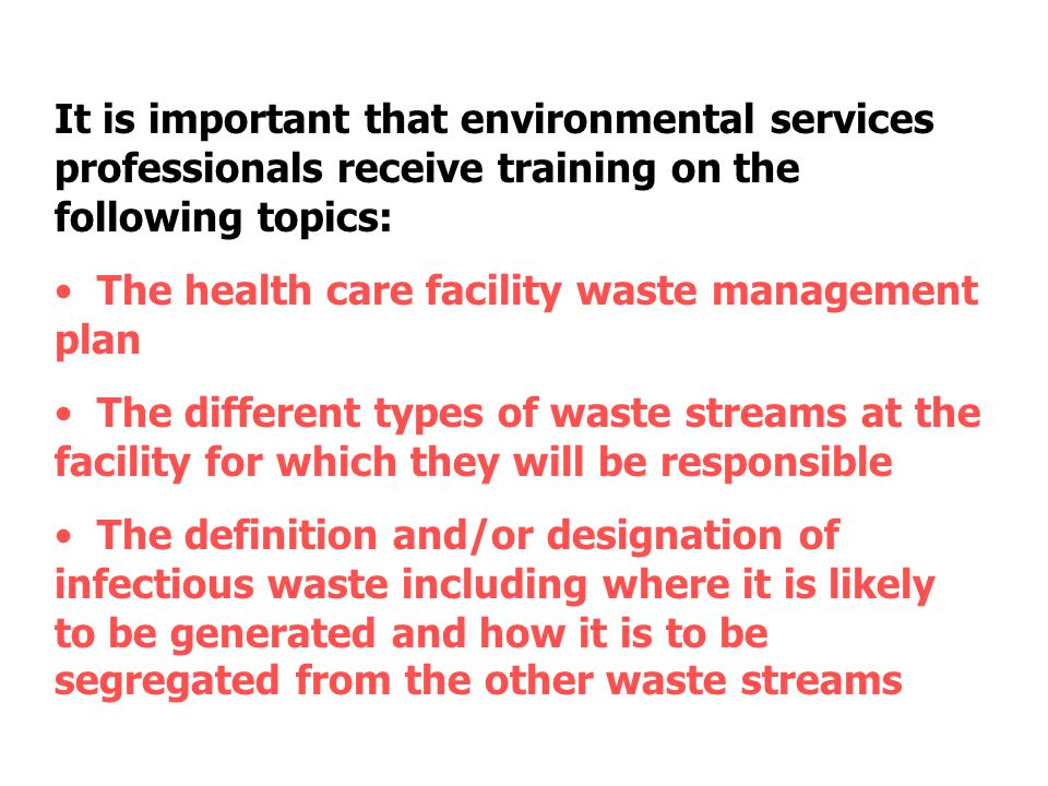 It is important that environmental services professionals receive training on the following topics: