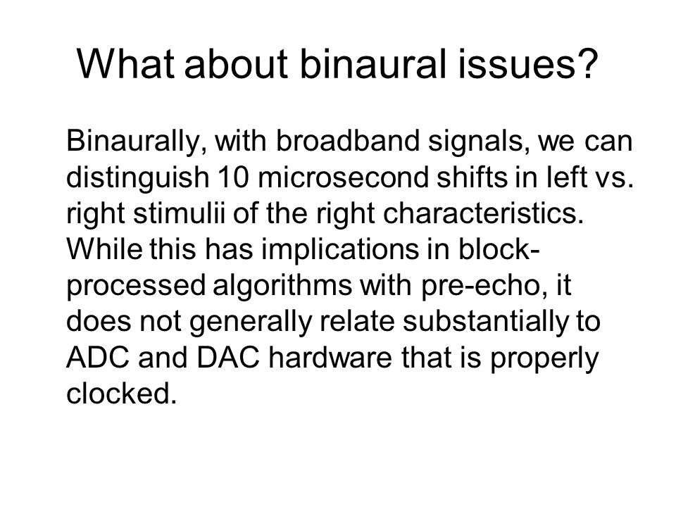 What about binaural issues