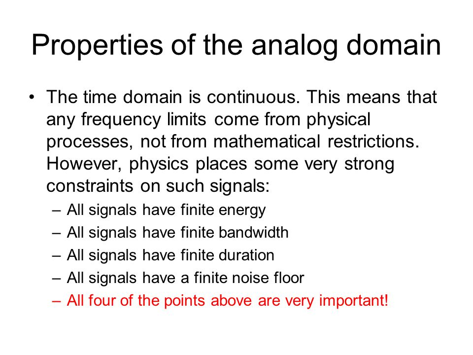 Properties of the analog domain