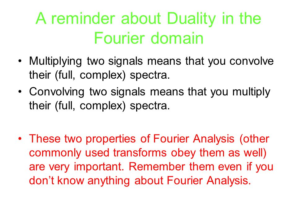 A reminder about Duality in the Fourier domain