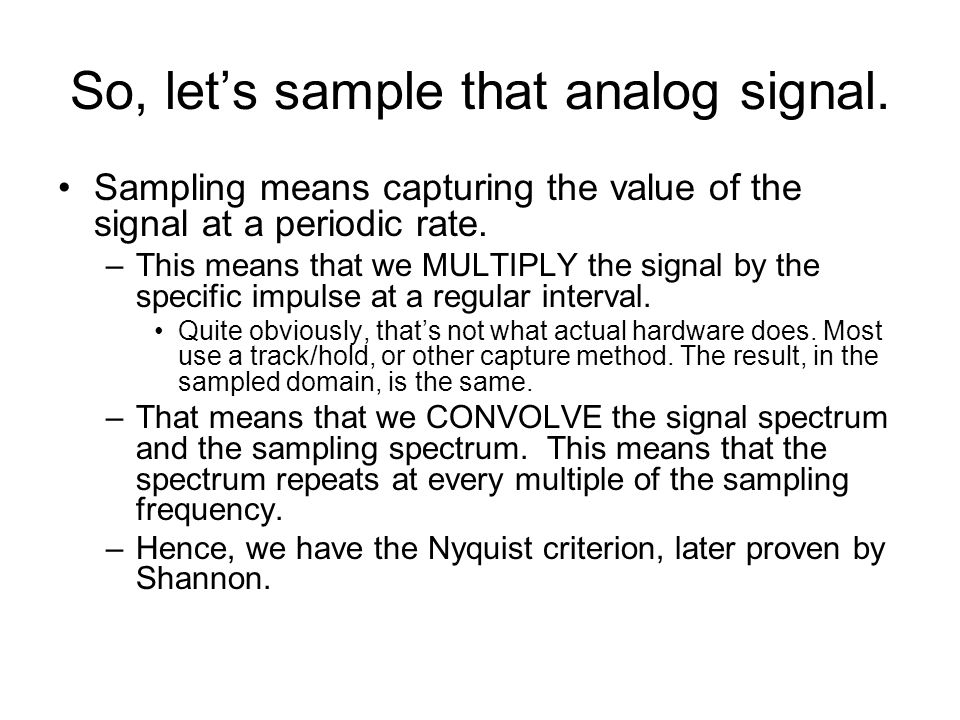 So, let's sample that analog signal.