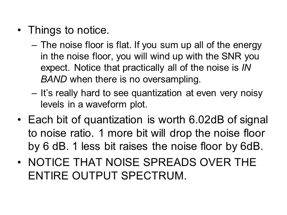 NOTICE THAT NOISE SPREADS OVER THE ENTIRE OUTPUT SPECTRUM.