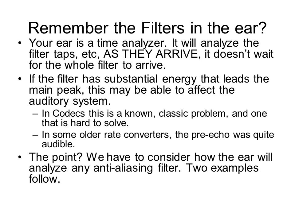 Remember the Filters in the ear
