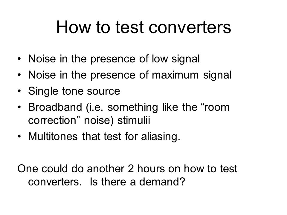How to test converters Noise in the presence of low signal