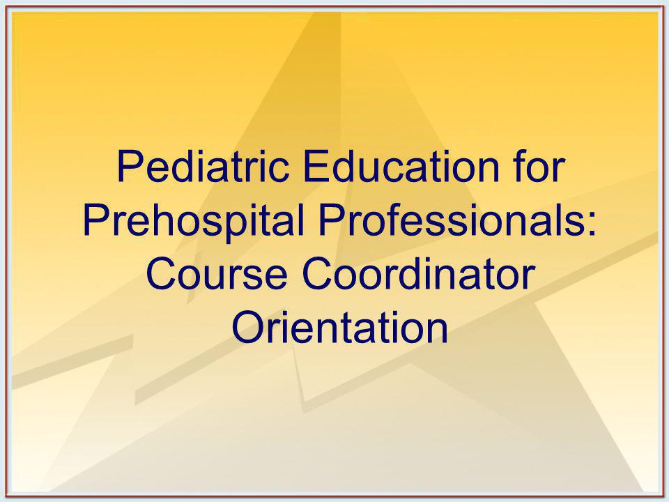 Pediatric Education for Prehospital Professionals: Course Coordinator Orientation