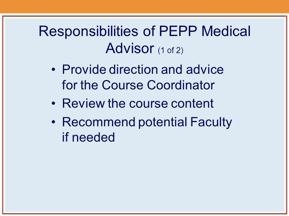 Responsibilities of PEPP Medical Advisor (1 of 2)