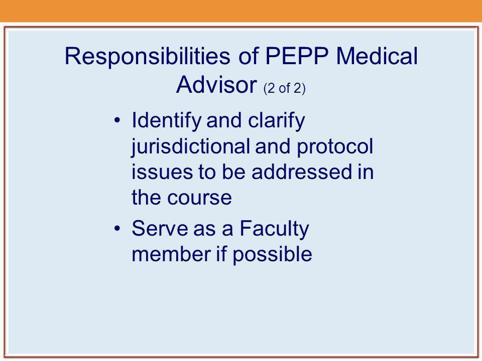 Responsibilities of PEPP Medical Advisor (2 of 2)