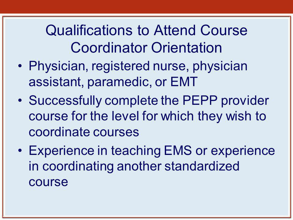 Qualifications to Attend Course Coordinator Orientation