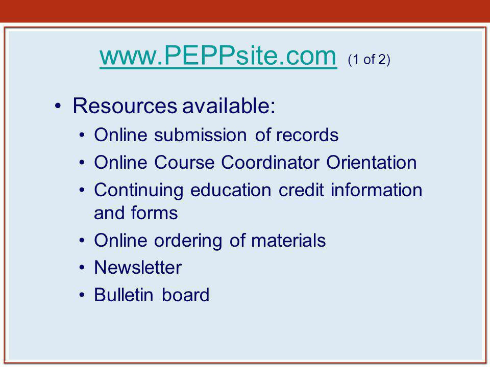 www.PEPPsite.com (1 of 2) Resources available: