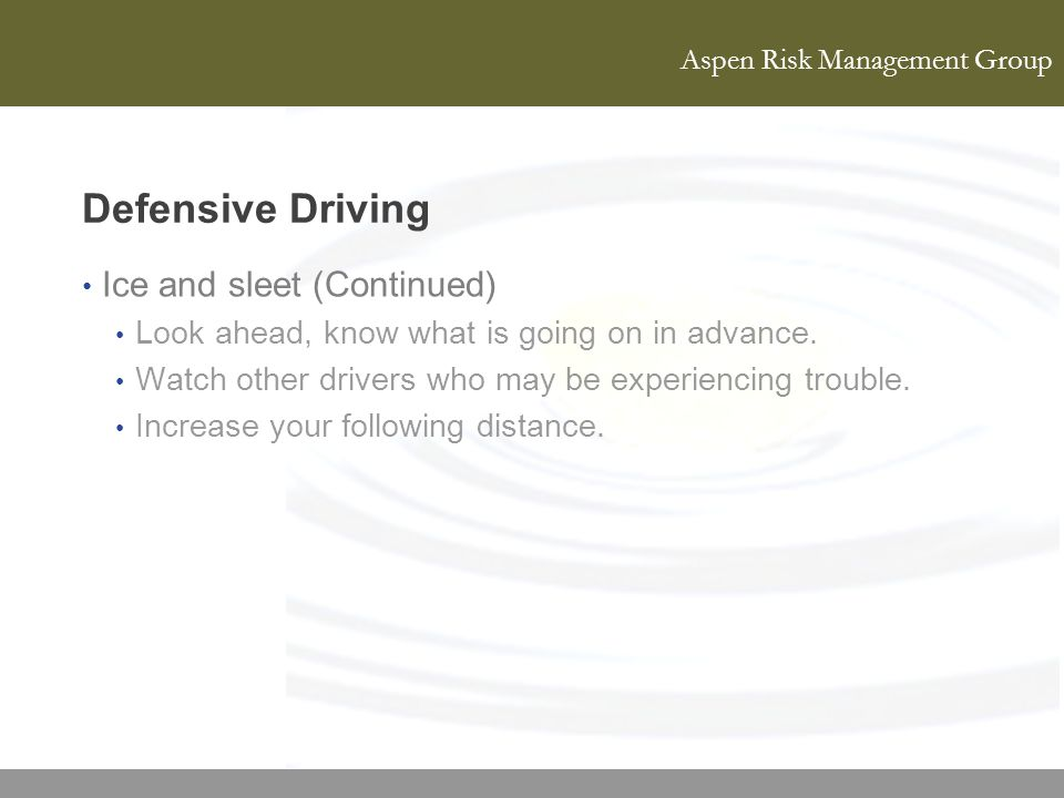 Defensive Driving Ice and sleet (Continued)