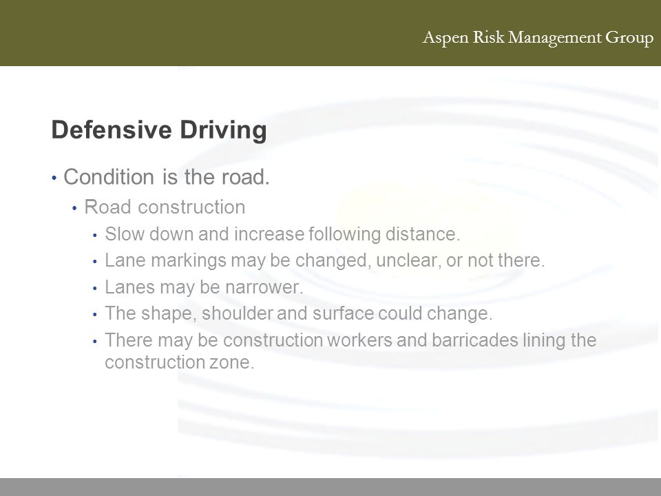 Defensive Driving Condition is the road. Road construction