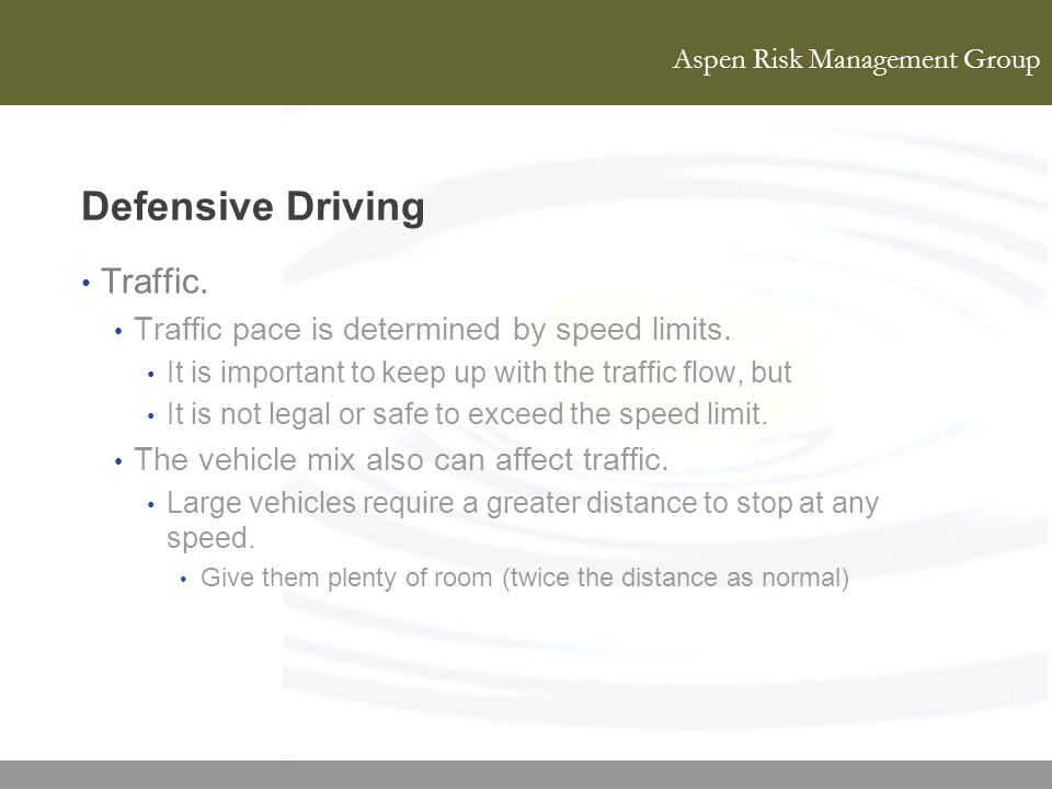 Defensive Driving Traffic. Traffic pace is determined by speed limits.