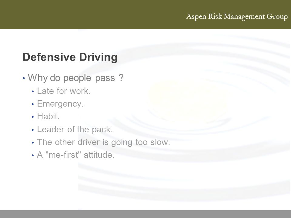 Defensive Driving Why do people pass Late for work. Emergency.