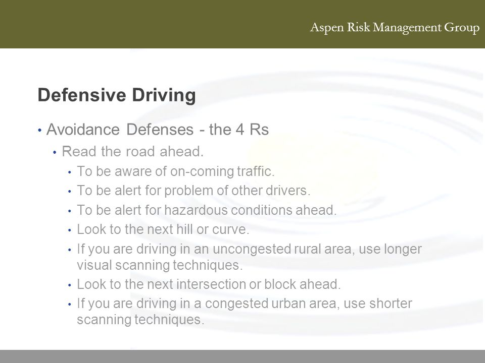 Defensive Driving Avoidance Defenses - the 4 Rs Read the road ahead.