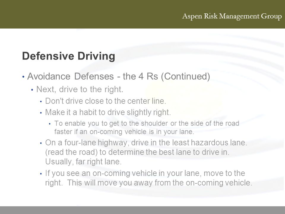 Defensive Driving Avoidance Defenses - the 4 Rs (Continued)